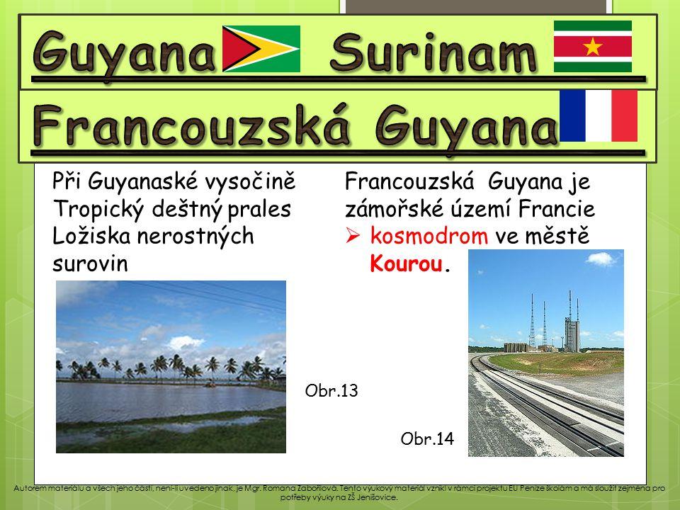 Venezuela Guyana Surinam Francouzská Guyana