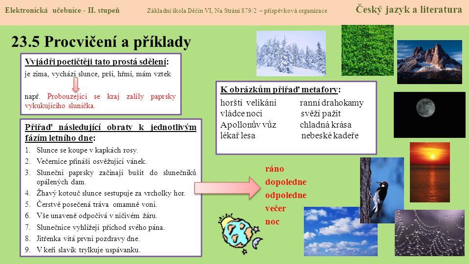 23.5 Procvičení a příklady Vyjádři poetičtěji tato prostá sdělení: