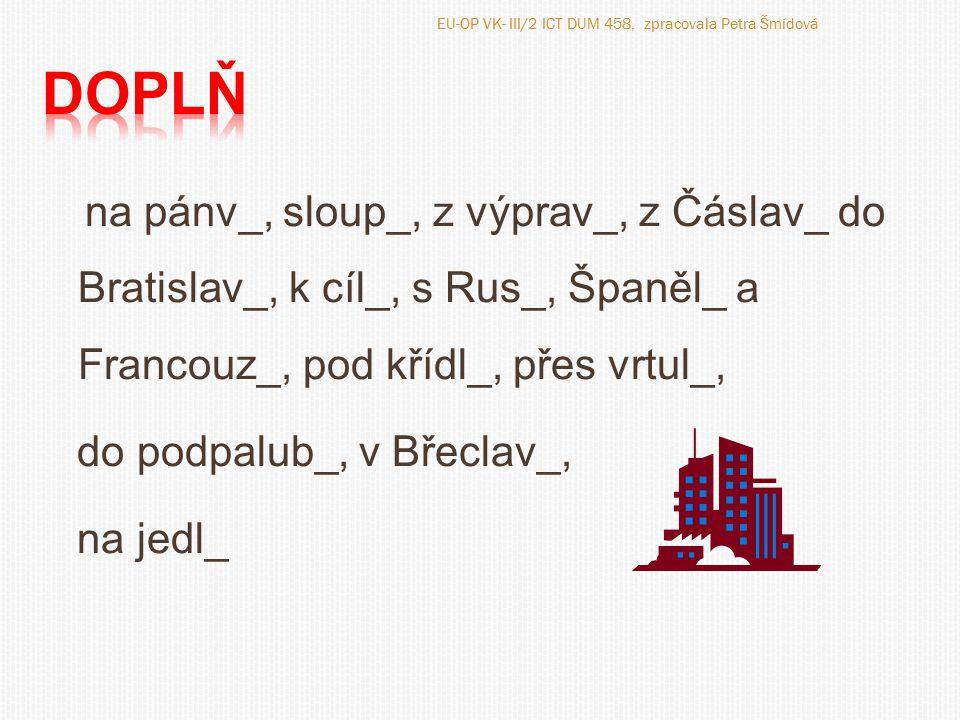 EU-OP VK- III/2 ICT DUM 458, zpracovala Petra Šmídová
