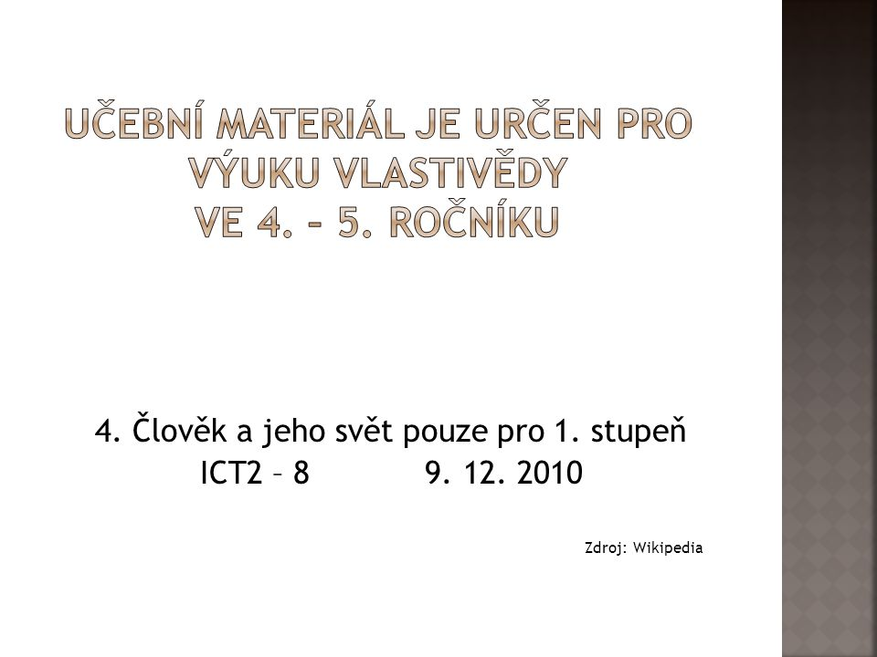 Učební materiál je určen pro výuku vlastivědy ve 4. – 5. ročníku