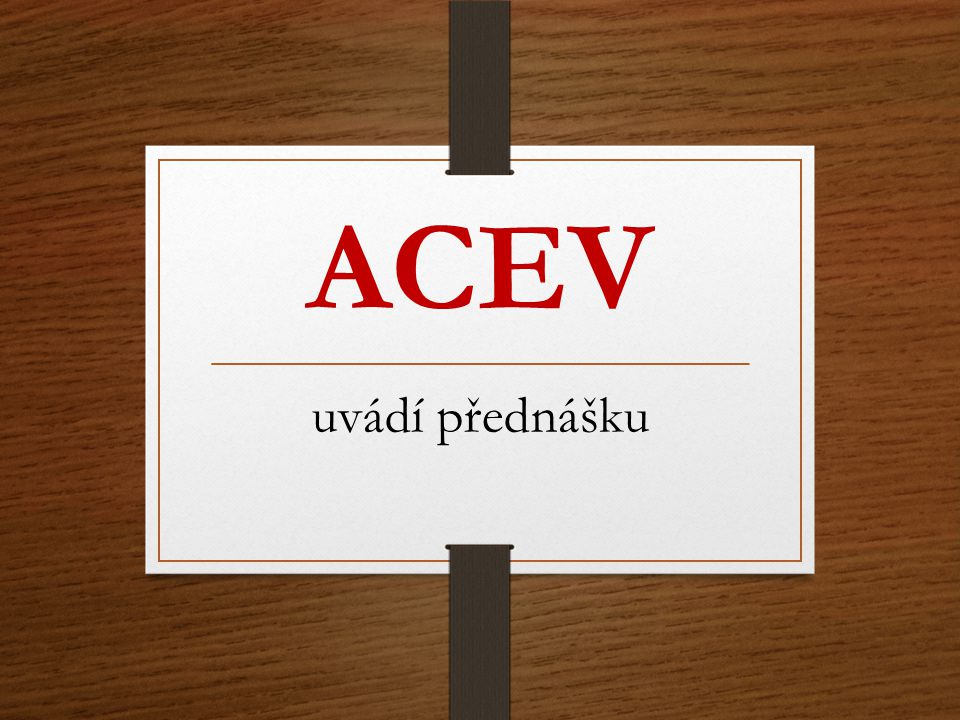 ACEV uvádí přednášku