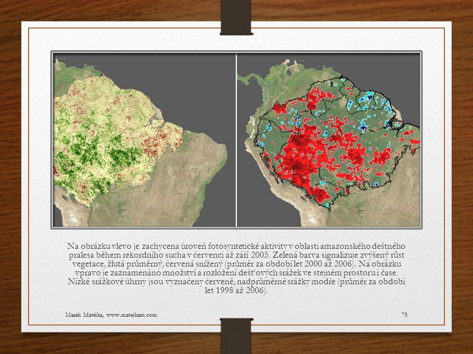 Na obrázku vlevo je zachycena úroveň fotosyntetické aktivity v oblasti amazonského deštného pralesa během rekordního sucha v červenci až září 2005. Zelená barva signalizuje zvýšený růst vegetace, žlutá průměrný, červená snížený (průměr za období let 2000 až 2006). Na obrázku vpravo je zaznamenáno množství a rozložení dešťových srážek ve stejném prostoru i čase. Nízké srážkové úhrny jsou vyznačeny červeně, nadprůměrné srážky modře (průměr za období let 1998 až 2006).