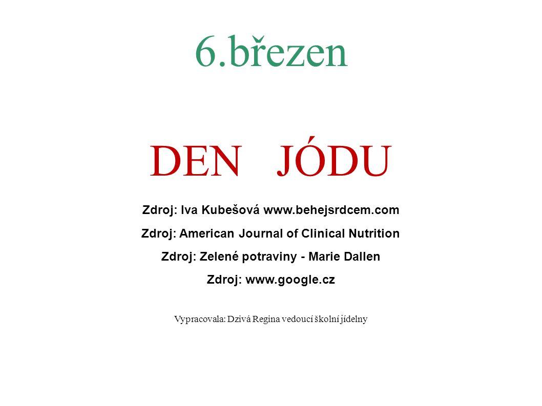 6.březen DEN JÓDU Zdroj: Iva Kubešová www.behejsrdcem.com
