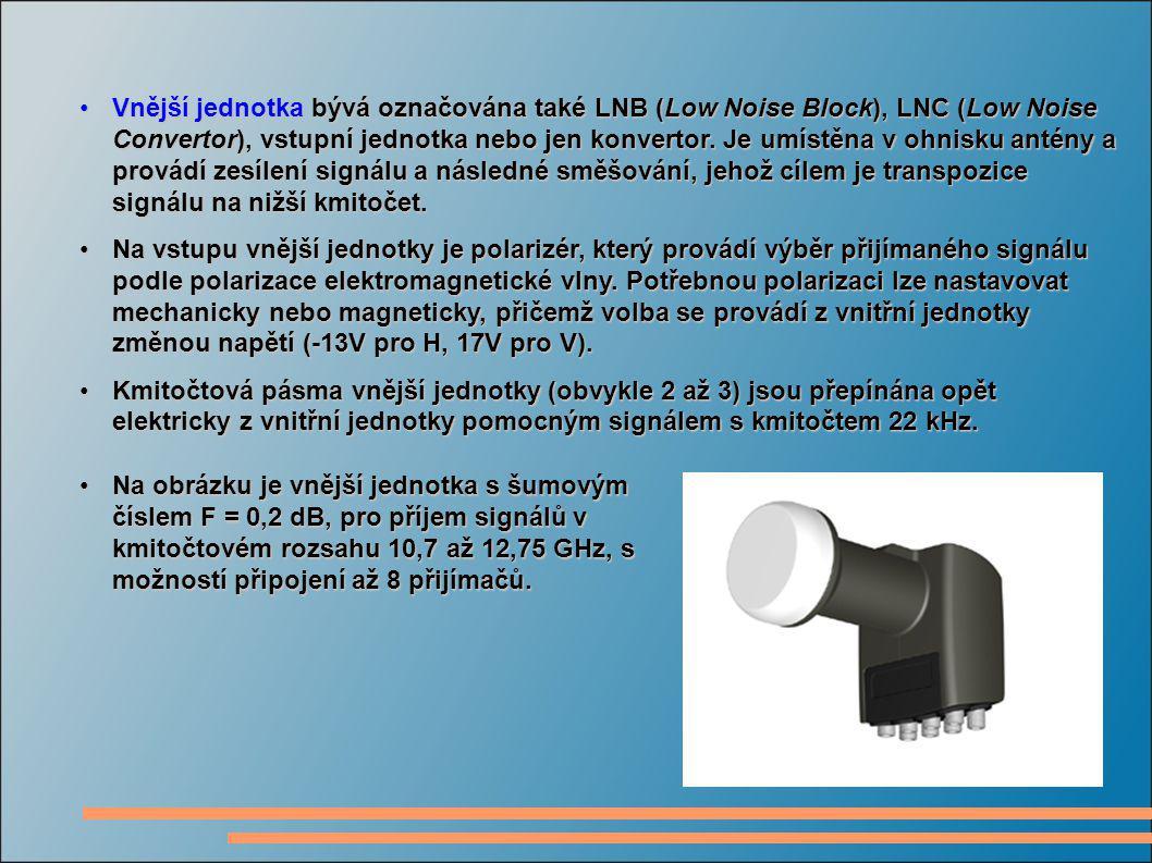 Vnější jednotka bývá označována také LNB (Low Noise Block), LNC (Low Noise Convertor), vstupní jednotka nebo jen konvertor. Je umístěna v ohnisku antény a provádí zesílení signálu a následné směšování, jehož cílem je transpozice signálu na nižší kmitočet.