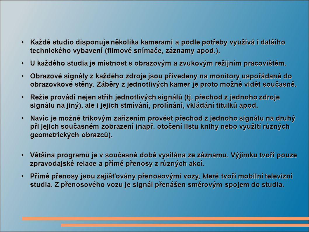 Každé studio disponuje několika kamerami a podle potřeby využívá i dalšího technického vybavení (filmové snímače, záznamy apod.).