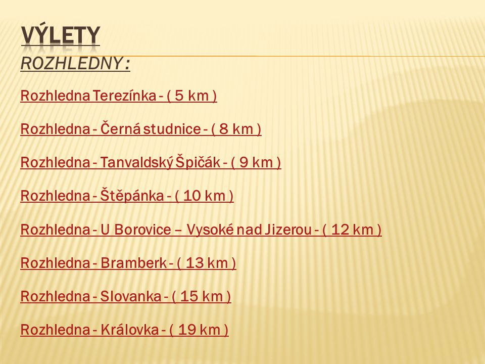 VÝLETY ROZHLEDNY : Rozhledna Terezínka - ( 5 km )