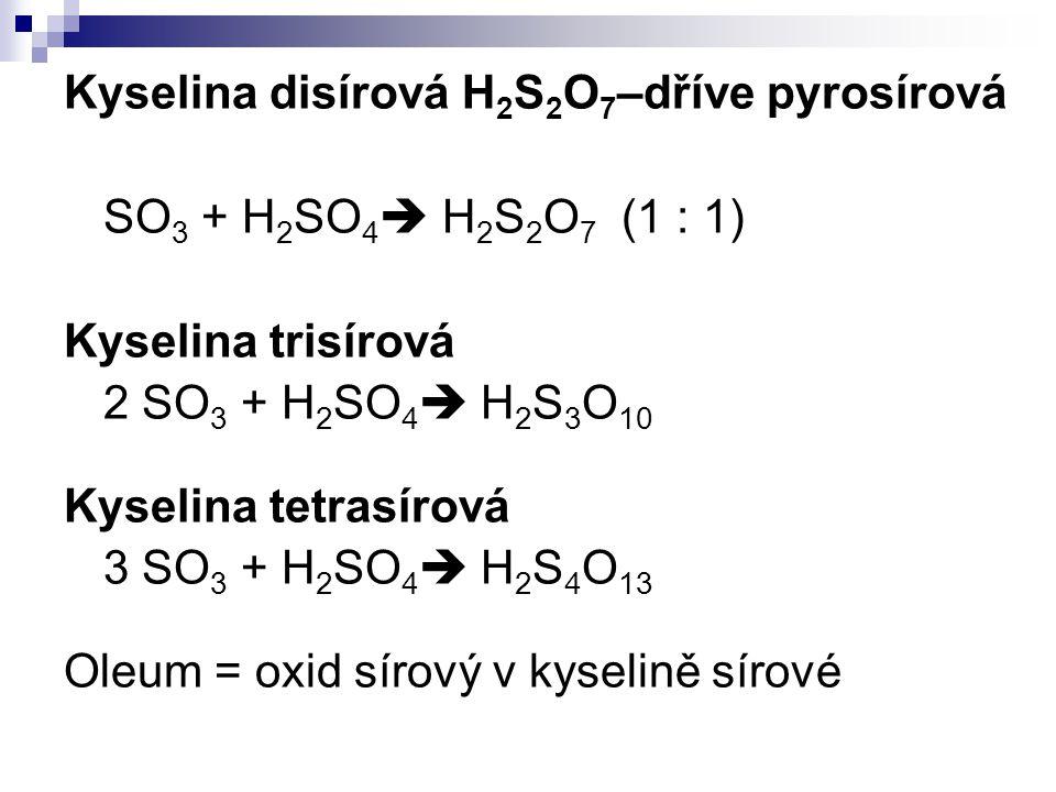 Kyselina disírová H2S2O7–dříve pyrosírová