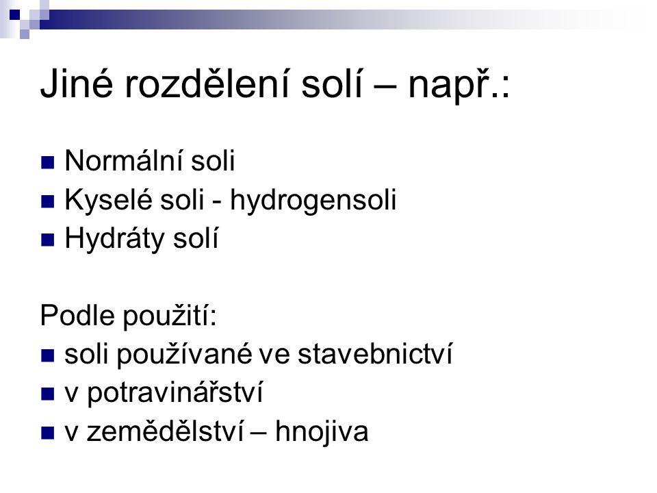 Jiné rozdělení solí – např.: