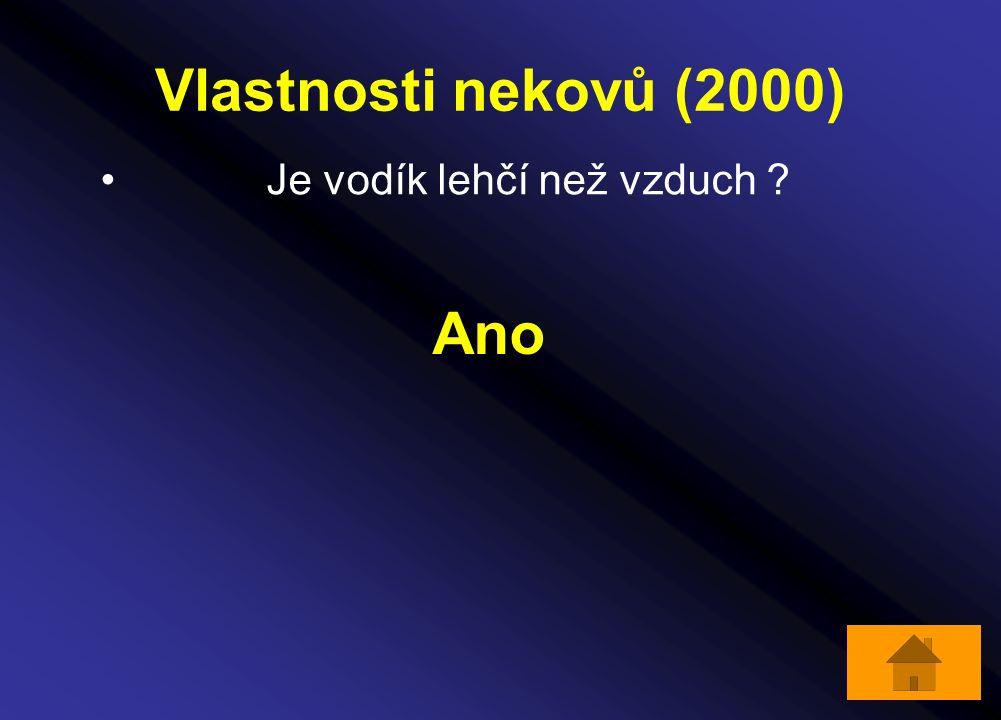 Vlastnosti nekovů (2000) Je vodík lehčí než vzduch Ano