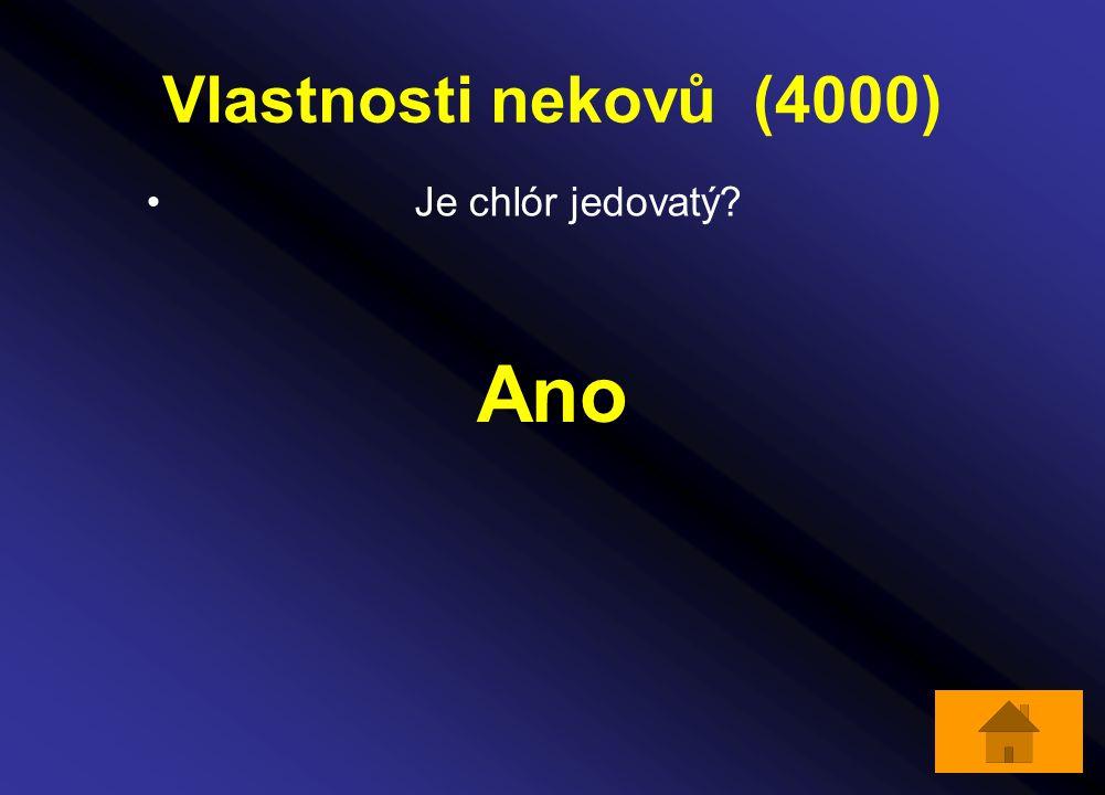 Vlastnosti nekovů (4000) Je chlór jedovatý Ano
