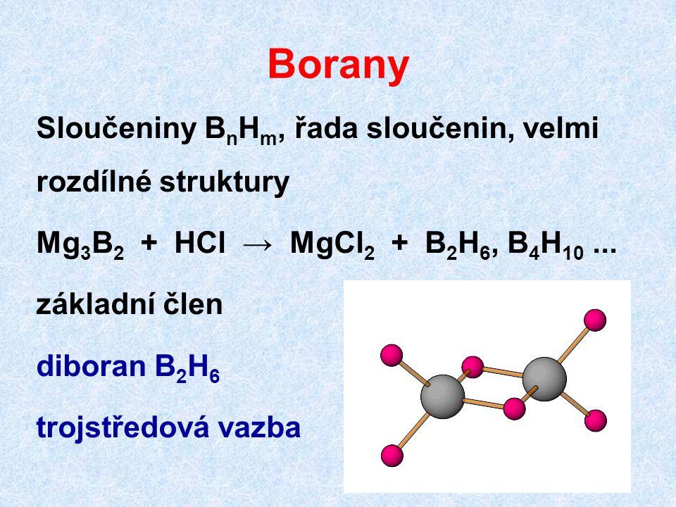 Borany Sloučeniny BnHm, řada sloučenin, velmi rozdílné struktury