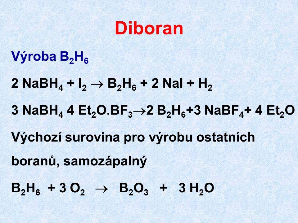 Diboran Výroba B2H6 2 NaBH4 + I2  B2H6 + 2 NaI + H2