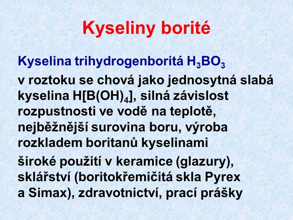 Kyseliny borité Kyselina trihydrogenboritá H3BO3