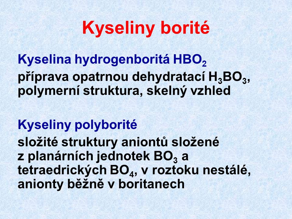 Kyseliny borité Kyselina hydrogenboritá HBO2