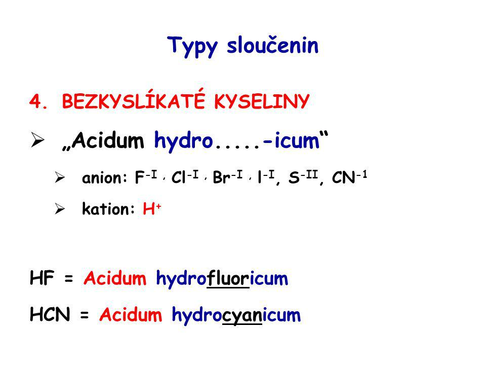 """Typy sloučenin """"Acidum hydro.....-icum BEZKYSLÍKATÉ KYSELINY"""