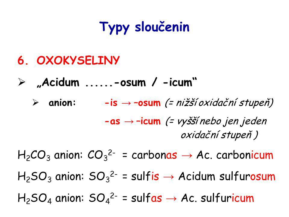 "Typy sloučenin OXOKYSELINY ""Acidum ......-osum / -icum"