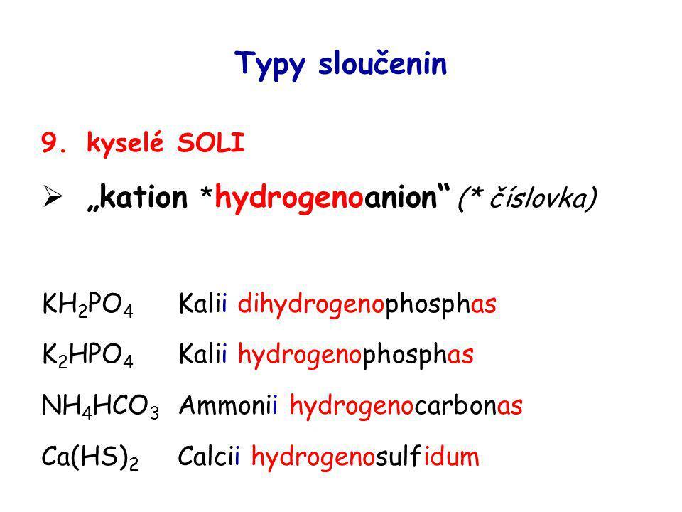"""""""kation *hydrogenoanion (* číslovka)"""