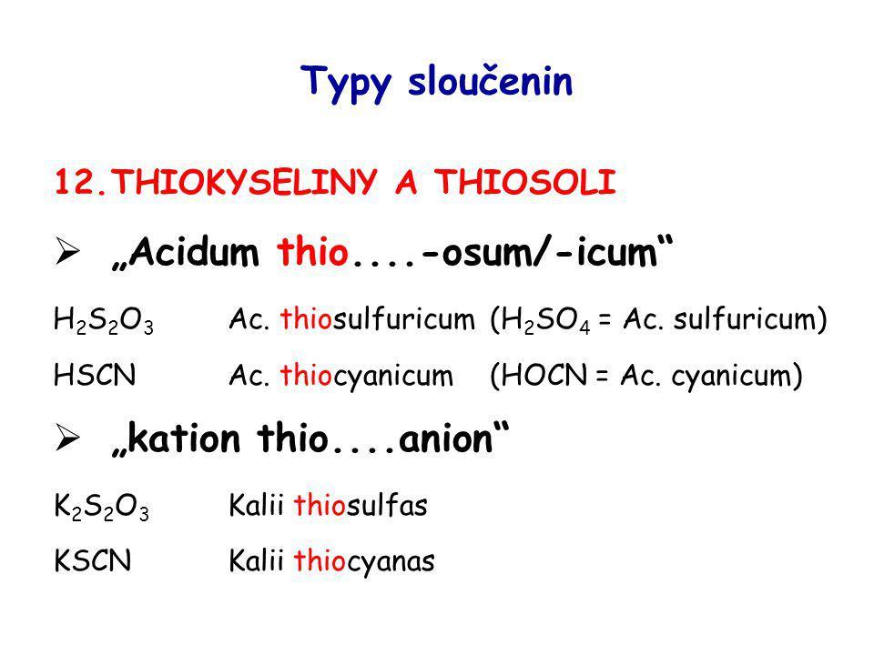 """""""Acidum thio....-osum/-icum"""