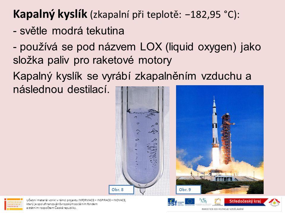Kapalný kyslík (zkapalní při teplotě: −182,95 °C):