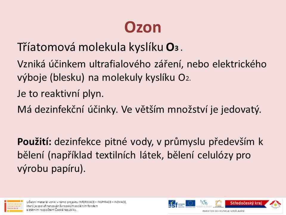 Ozon Tříatomová molekula kyslíku O3 .