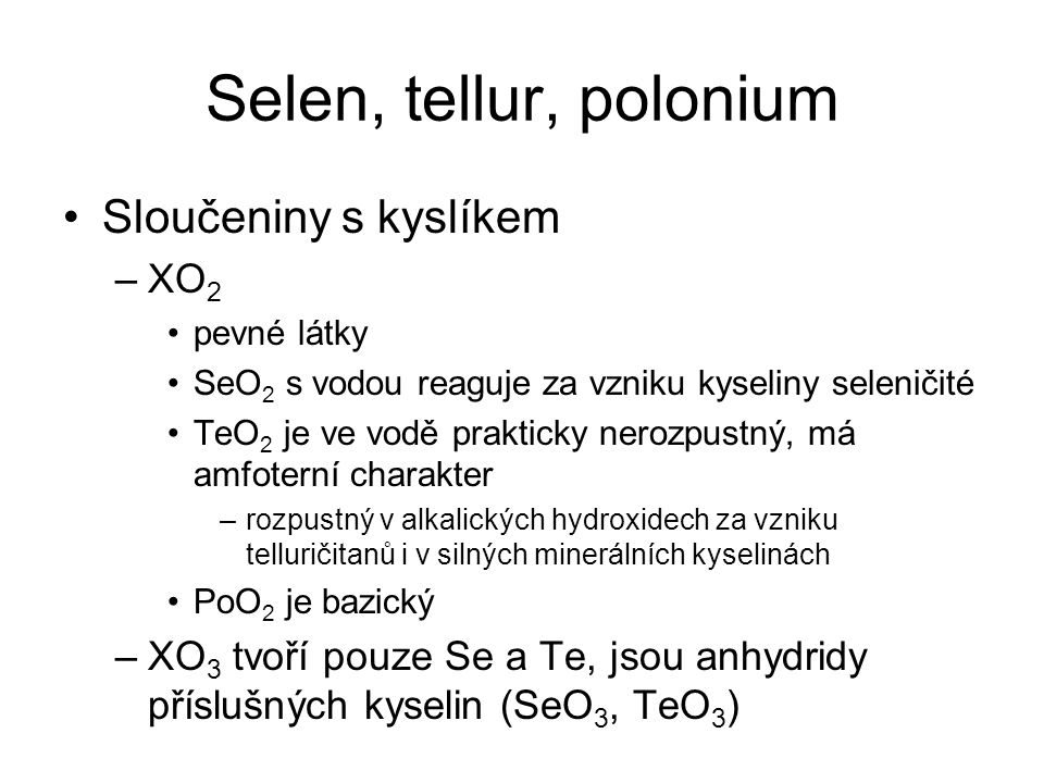 Selen, tellur, polonium Sloučeniny s kyslíkem XO2