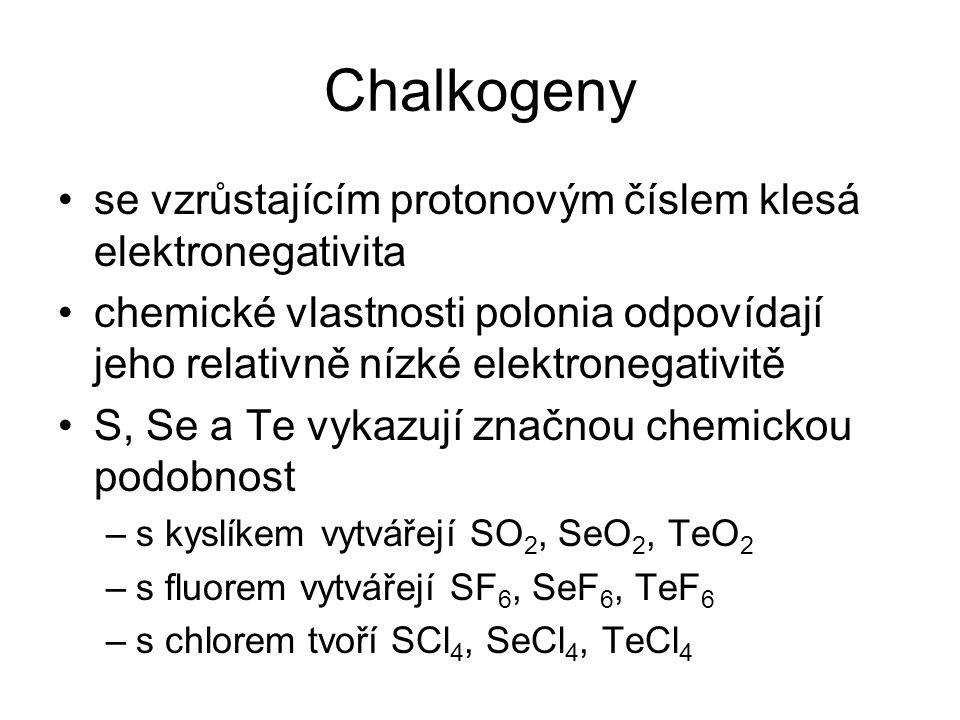Chalkogeny se vzrůstajícím protonovým číslem klesá elektronegativita