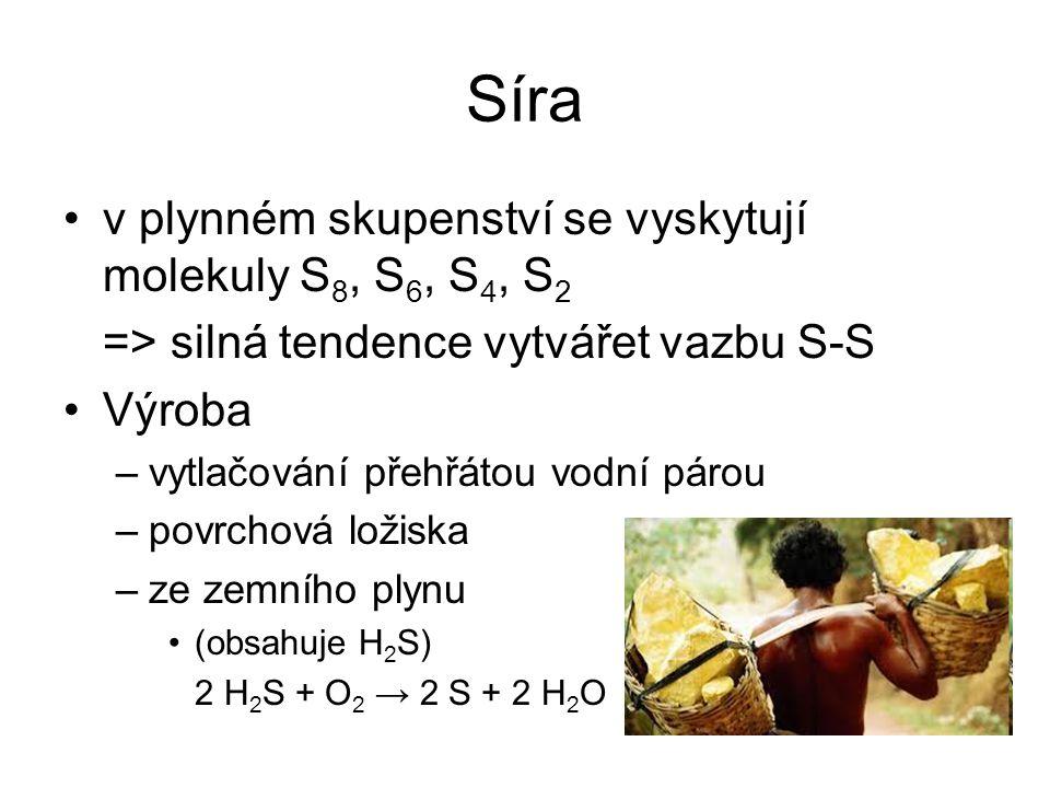 Síra v plynném skupenství se vyskytují molekuly S8, S6, S4, S2