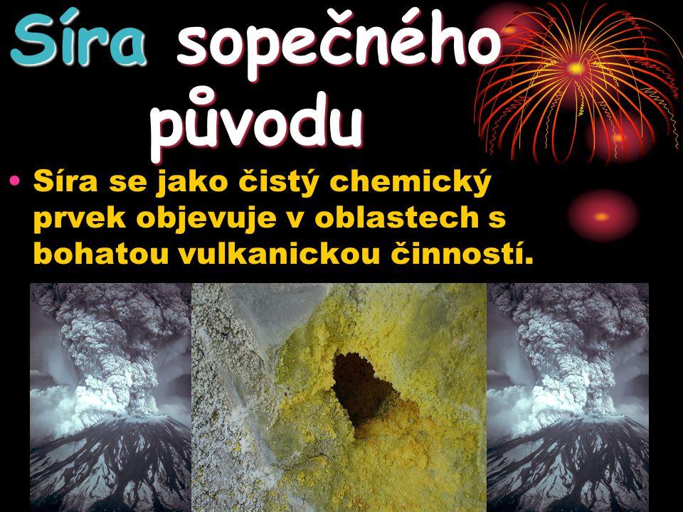 Síra sopečného původu Síra se jako čistý chemický prvek objevuje v oblastech s bohatou vulkanickou činností.
