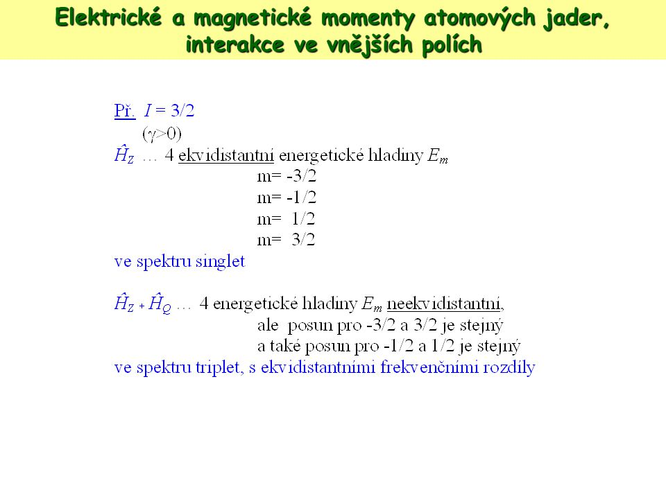 Elektrické a magnetické momenty atomových jader,