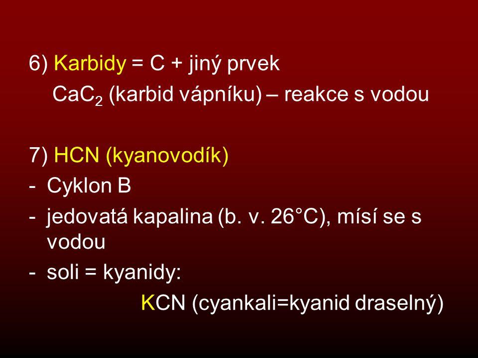 6) Karbidy = C + jiný prvek