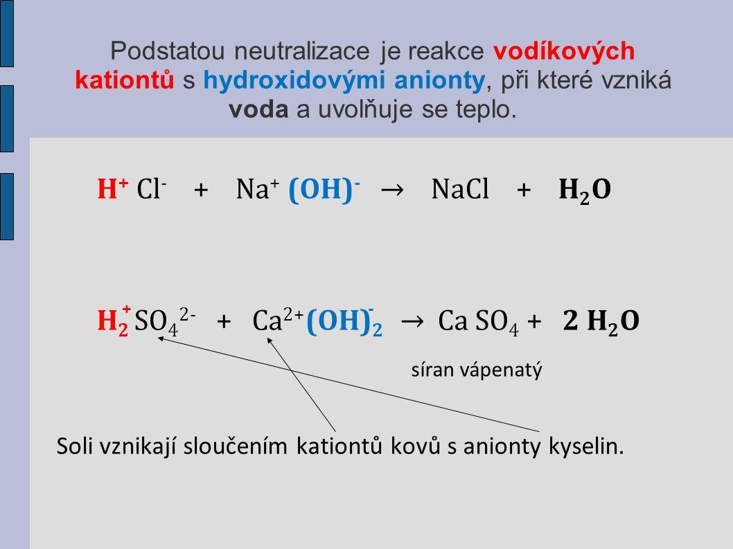 H+ Cl- + Na+ (OH)- → NaCl + H2O