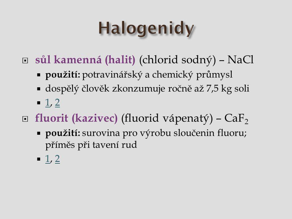Halogenidy sůl kamenná (halit) (chlorid sodný) – NaCl