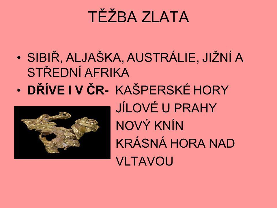 TĚŽBA ZLATA SIBIŘ, ALJAŠKA, AUSTRÁLIE, JIŽNÍ A STŘEDNÍ AFRIKA