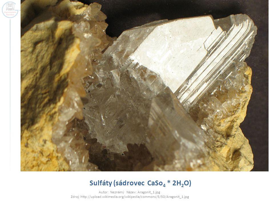 Sulfáty (sádrovec CaSo4 * 2H2O)