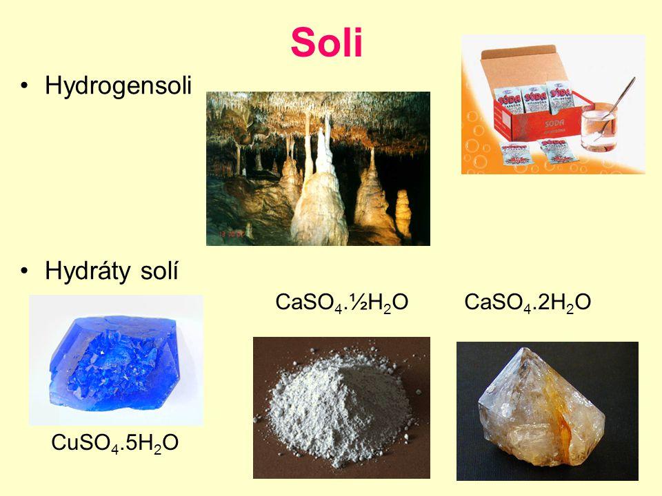 Soli Hydrogensoli Hydráty solí CaSO4.½H2O CaSO4.2H2O CuSO4.5H2O