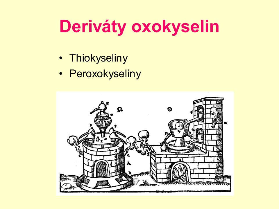 Deriváty oxokyselin Thiokyseliny Peroxokyseliny