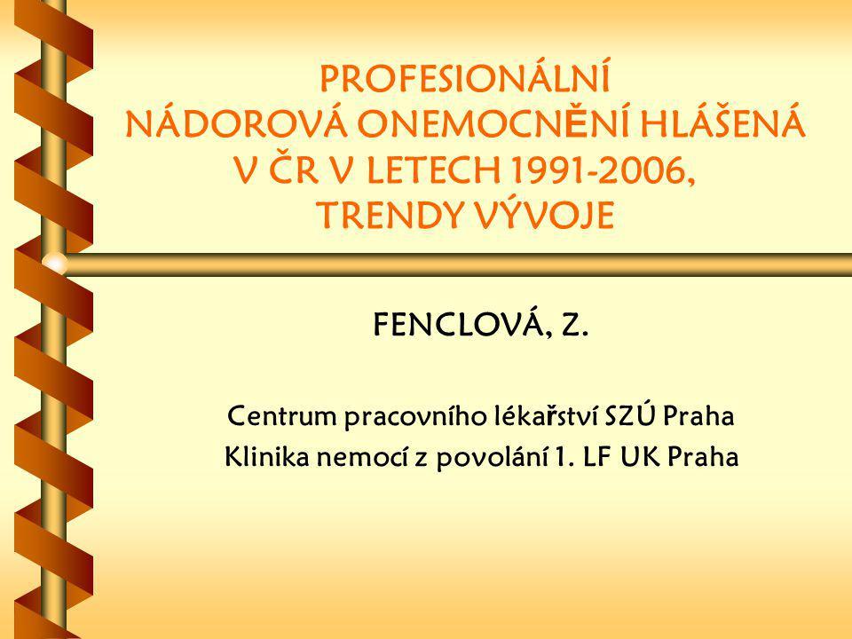 PROFESIONÁLNÍ NÁDOROVÁ ONEMOCNĚNÍ HLÁŠENÁ V ČR V LETECH 1991-2006, TRENDY VÝVOJE