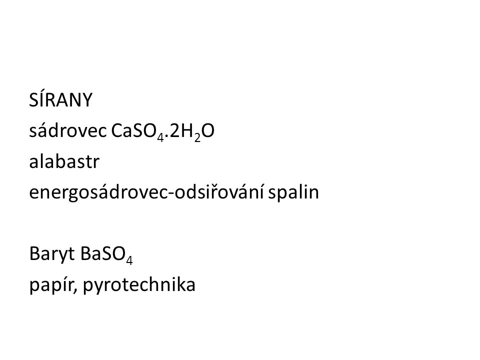 SÍRANY sádrovec CaSO4.2H2O alabastr energosádrovec-odsiřování spalin Baryt BaSO4 papír, pyrotechnika
