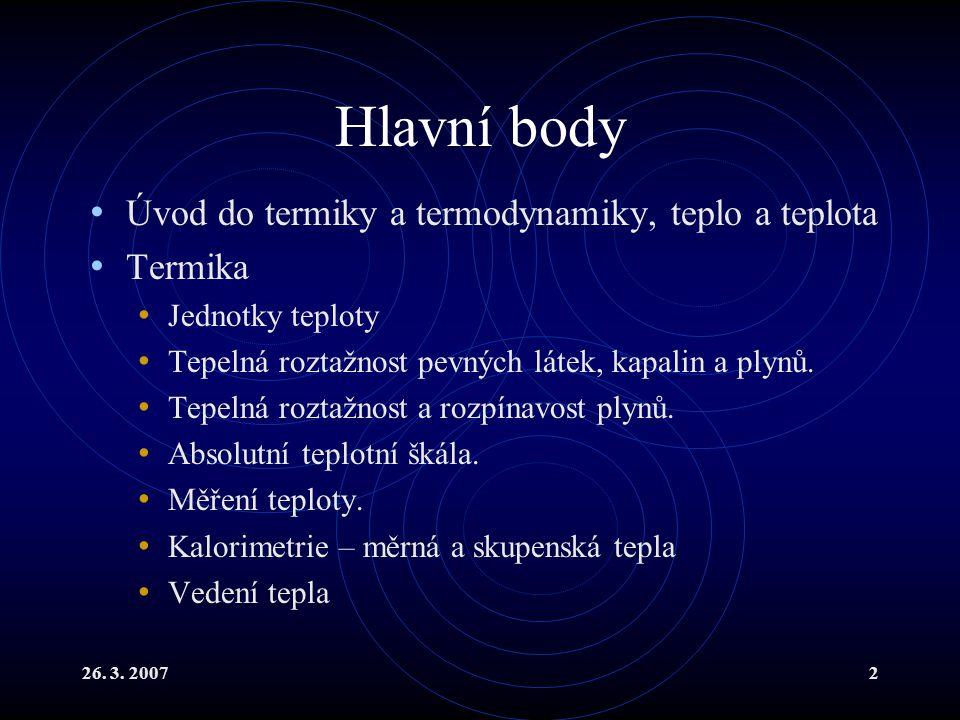 Hlavní body Úvod do termiky a termodynamiky, teplo a teplota Termika