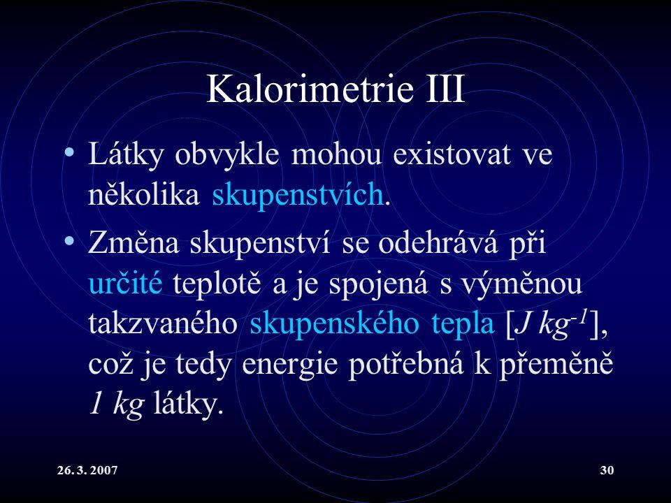 Kalorimetrie III Látky obvykle mohou existovat ve několika skupenstvích.