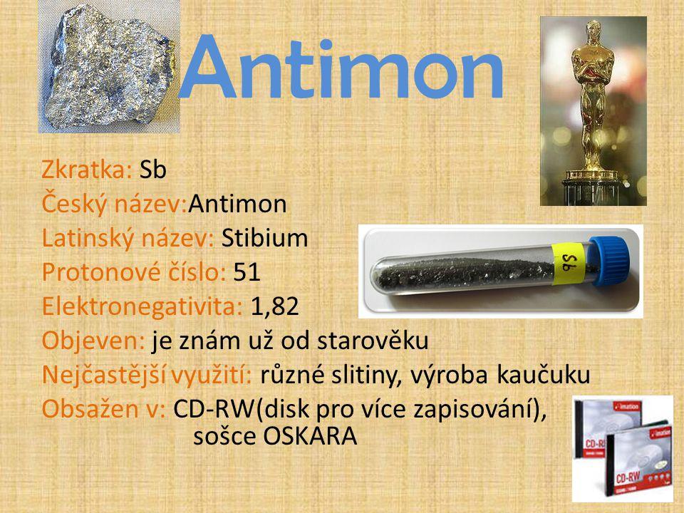 Antimon Zkratka: Sb Český název:Antimon Latinský název: Stibium