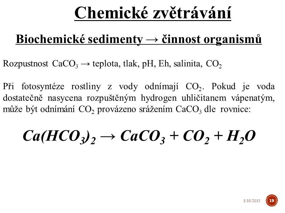Biochemické sedimenty → činnost organismů