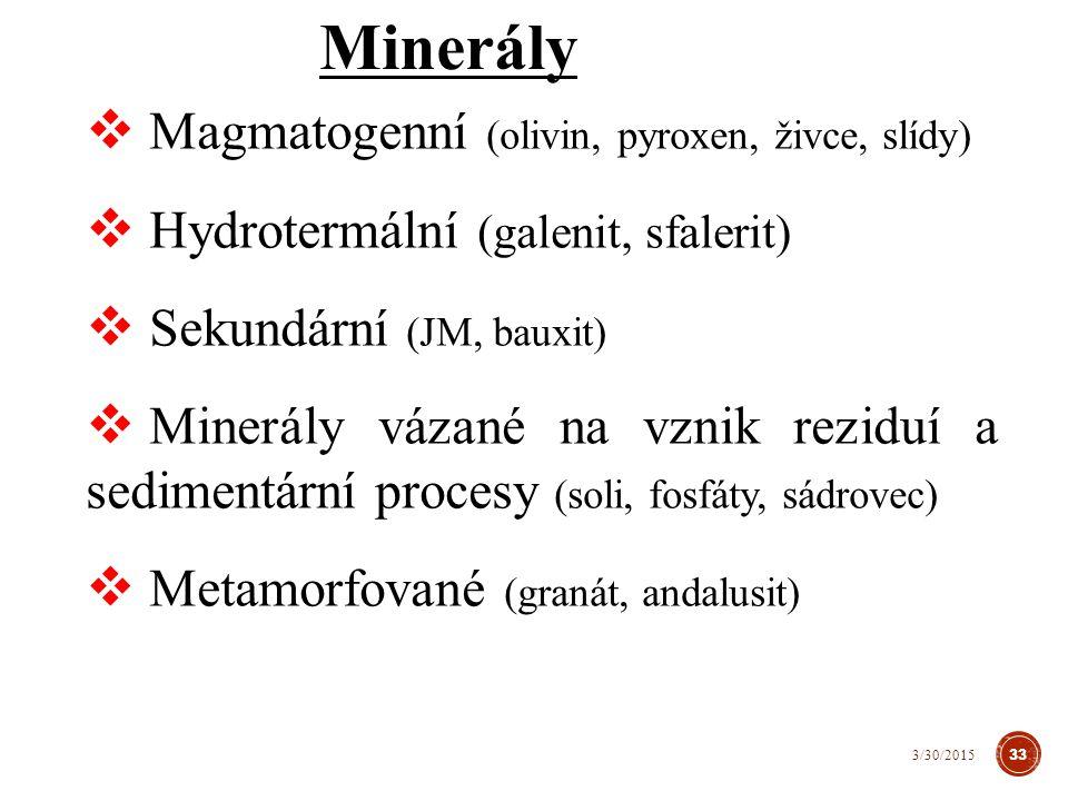 Minerály Magmatogenní (olivin, pyroxen, živce, slídy)