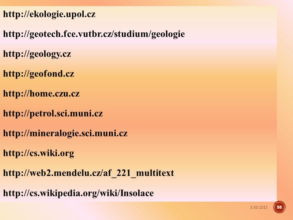 http://ekologie.upol.cz http://geotech.fce.vutbr.cz/studium/geologie