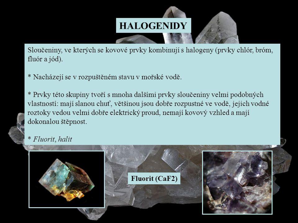 HALOGENIDY Sloučeniny, ve kterých se kovové prvky kombinují s halogeny (prvky chlór, bróm, fluór a jód).