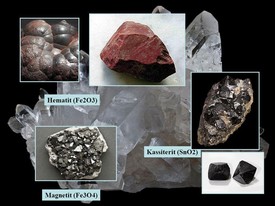 Hematit (Fe2O3) Kassiterit (SnO2) Magnetit (Fe3O4)