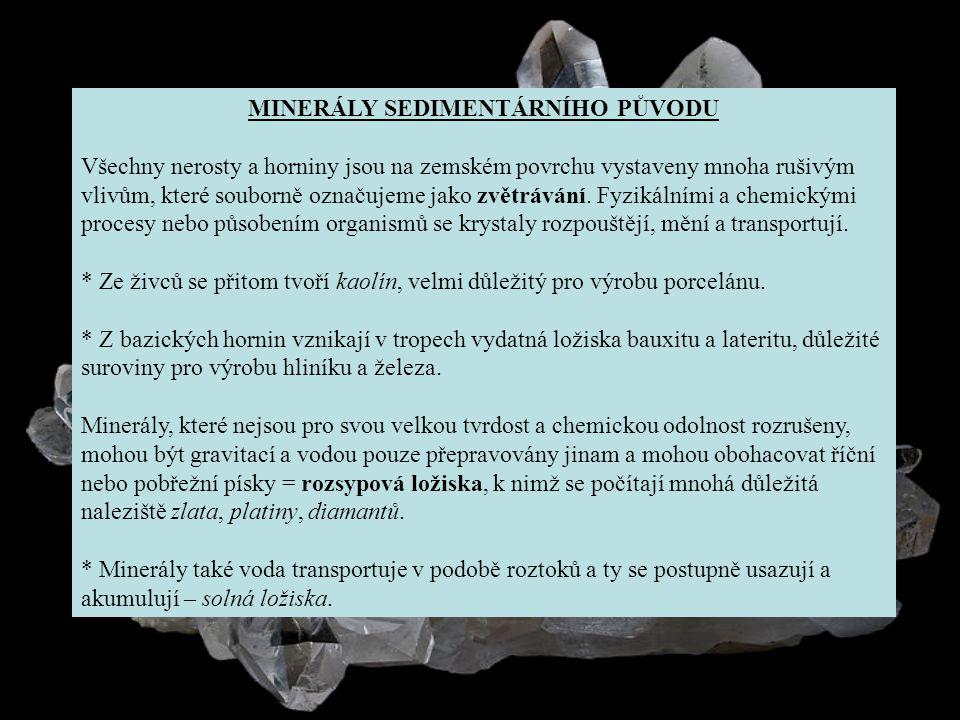 MINERÁLY SEDIMENTÁRNÍHO PŮVODU
