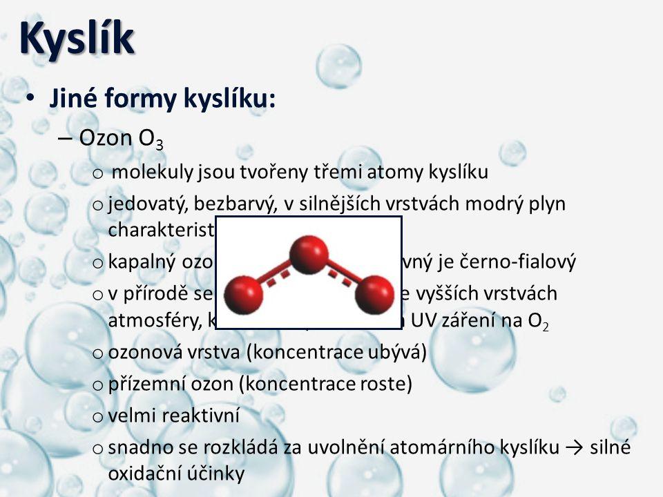 Kyslík Jiné formy kyslíku: Ozon O3