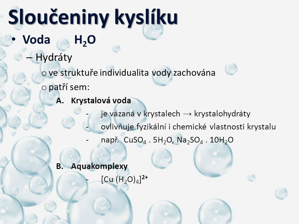 Sloučeniny kyslíku Voda H2O Hydráty