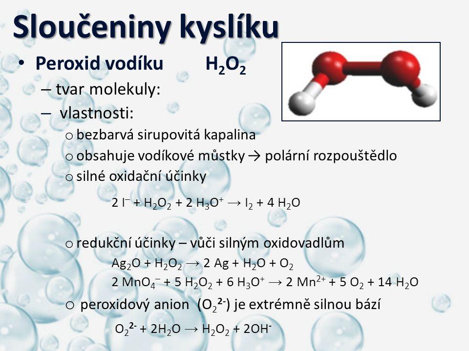 Sloučeniny kyslíku Peroxid vodíku H2O2